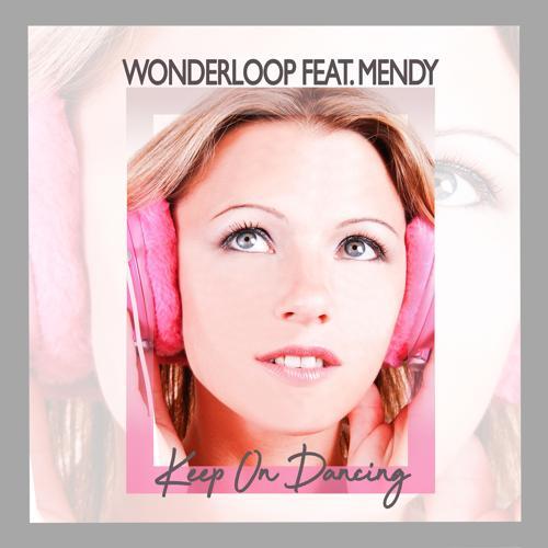 Wonderloop, Mendy - Keep on Dancing  (2020)