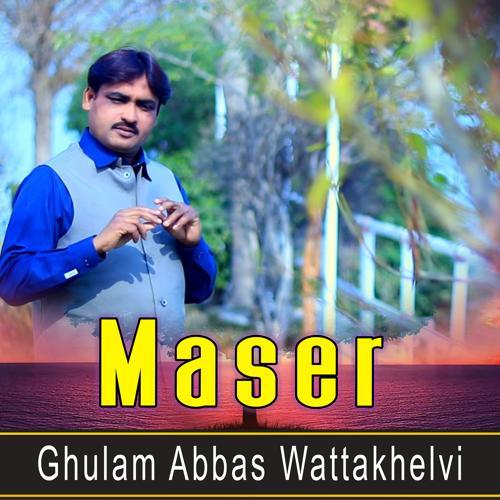 Ghulam Abbas Wattakhelvi - Maser  (2020)