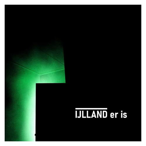 IJLLAND - Er Is  (2017)
