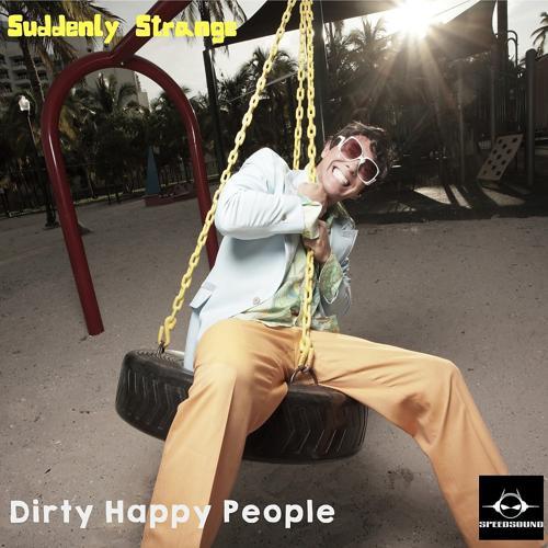 Suddenly Strange - Dirty Happy People (Original Mix)  (2020)
