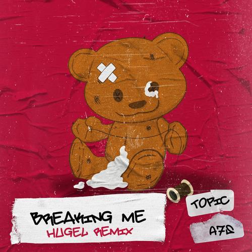 Topic, A7S - Breaking Me (HUGEL Remix)  (2020)