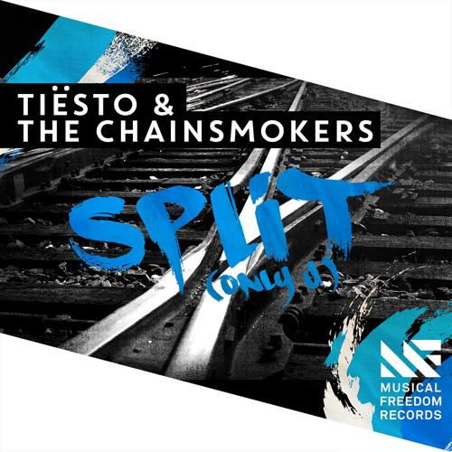 Tiësto, The Chainsmokers - Split (Only U) [Extended Mix]  (2015)