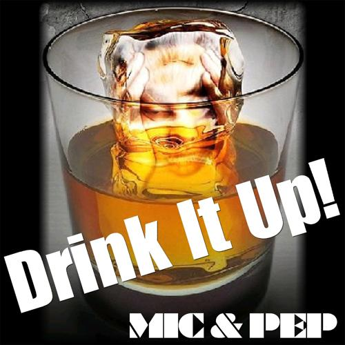 Mic & Pep - Drink It Up! (Instrumental)  (2020)