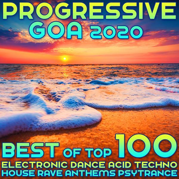 Альбом: Progressive Goa 2020 Best of Top 100 Electronic Dance Acid Techno House Rave Anthems Psy Trance