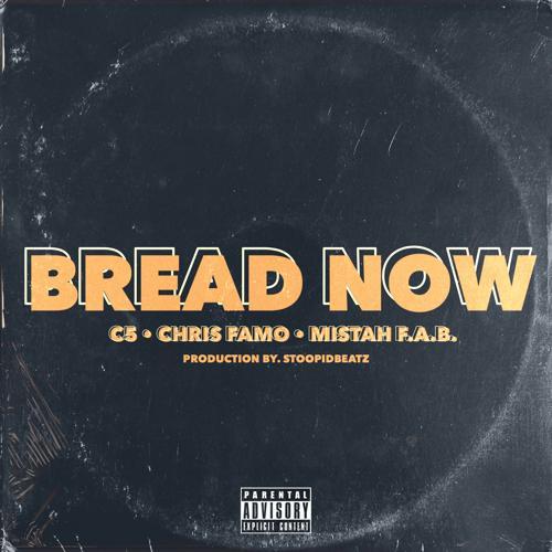 Mistah F.A.B., Chris Famo, C5 - Bread Now  (2018)