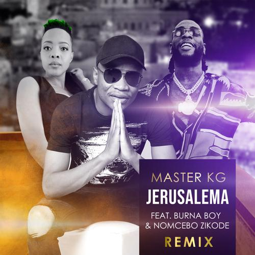 Master KG, Burna Boy, Nomcebo Zikode - Jerusalema (feat. Burna Boy & Nomcebo Zikode) [Remix] [Radio Edit] (Remix / Radio Edit)  (2020)