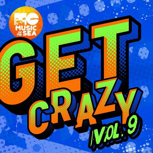 Альбом: Music of the Sea: Get Crazy, Vol. 9