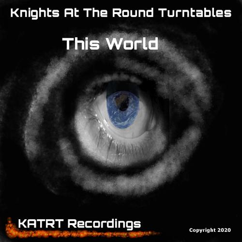 Knights At The Round Turntables - This World (world mix)  (2020)