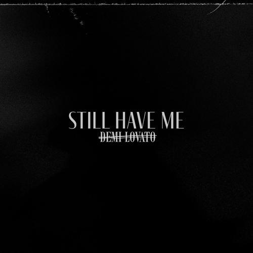 Demi Lovato - Still Have Me  (2020)