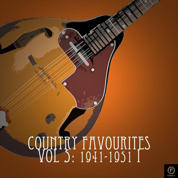 Альбом: Country Favourites, Vol. 5: 1941-1951 I