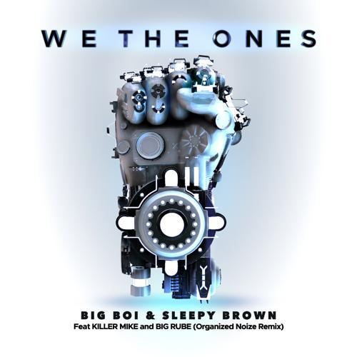 Big Boi, Sleepy Brown, Big Rube, Killer Mike - We The Ones (feat. Killer Mike & Big Rube) [Organized Noize Remix]  (2020)