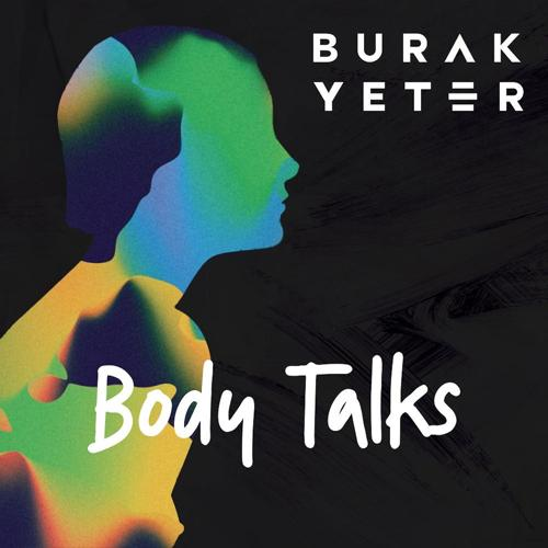 Burak Yeter - Body Talks  (2020)