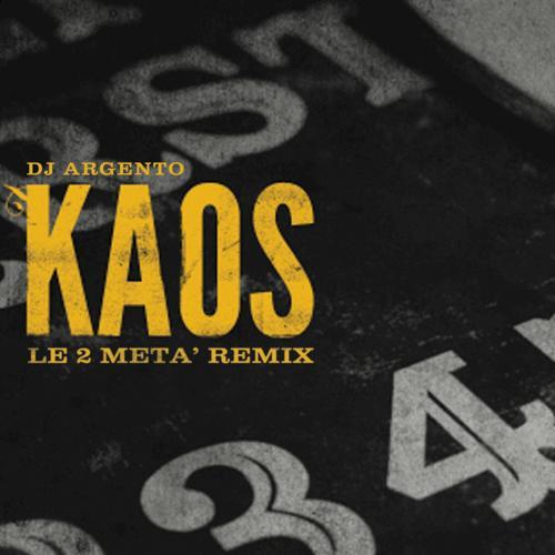 Kaos, Dj Argento - Le 2 Metà (Remix)  (2013)