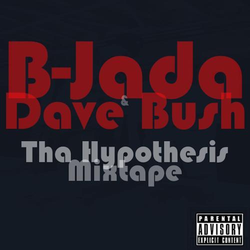 B-Jada, Dave Bush, Airis - Tha Hypothesis (feat. Airis)  (2009)