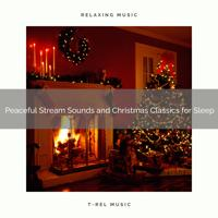 Water Soundscapes - Calming River Music and Christmas Carols for Naps