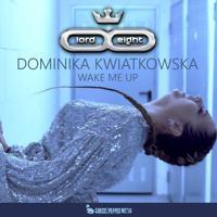 LOrd - Wake Me Up (feat. Dominika Kwiatkowska) (Radio Edit)