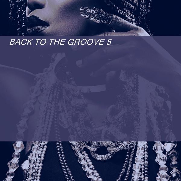 Альбом: BACK TO THE GROOVE 5