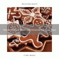 Fresh Water Sounds - Regenerating Flowing Water Noises and Christmas Classics for Sleep