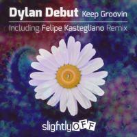Dylan Debut - Keep Groovin (Felipe Kastegliano Remix)