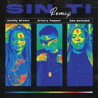 Anmily Brown - Sin Ti (Remix)
