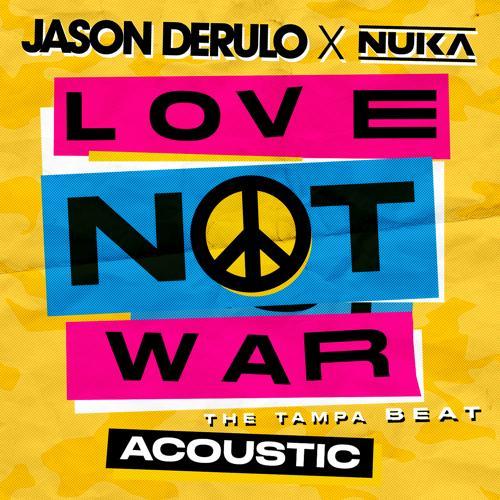 Jason Derulo, Nuka - Love Not War (The Tampa Beat) (Acoustic)  (2020)