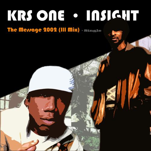 KRS One, Insight - Message 2002 (feat. KRS One) (Ill Mix)  (2002)