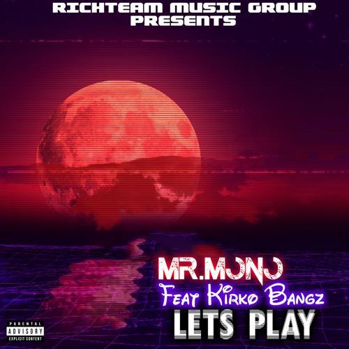 Mr.Mono, Kirko Bangz - Lets Play (feat. Kirko Bangz)  (2020)