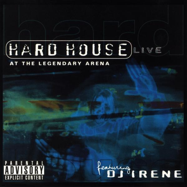 Альбом: DJ Irene: Hard House Live at the Legendary Arena