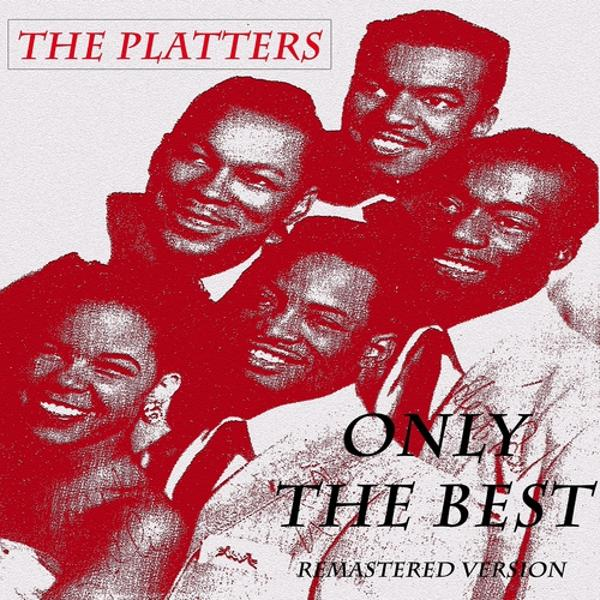 Альбом: The Platters: Only the Best (Remastered Version)