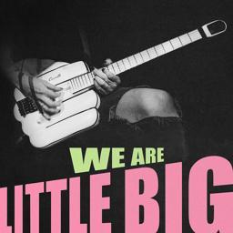 Little Big - WE ARE LITTLE BIG скачать mp3