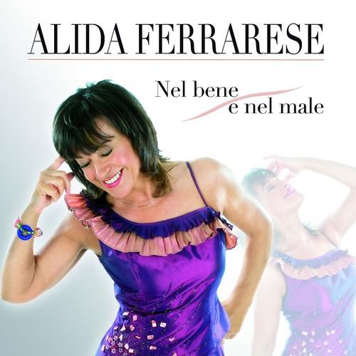 Alida Ferrarese - Nel bene e nel male  (2013)