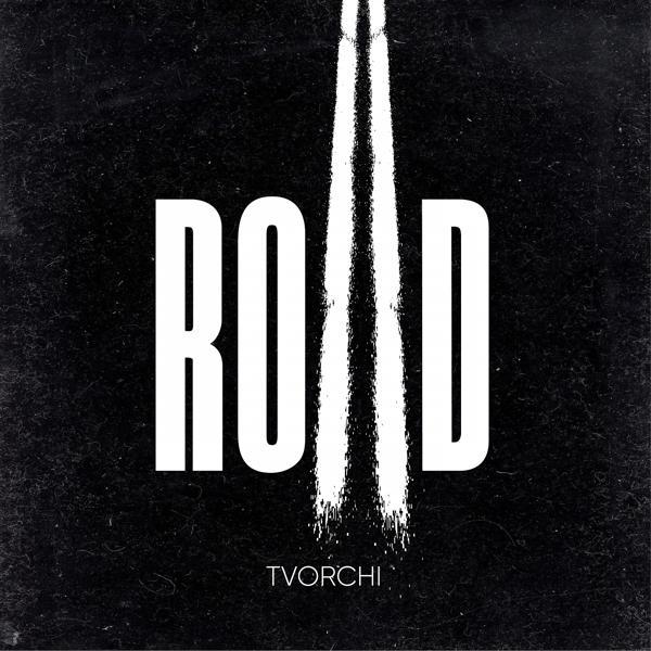 Альбом «ROAD» - слушать онлайн. Исполнитель «TVORCHI»