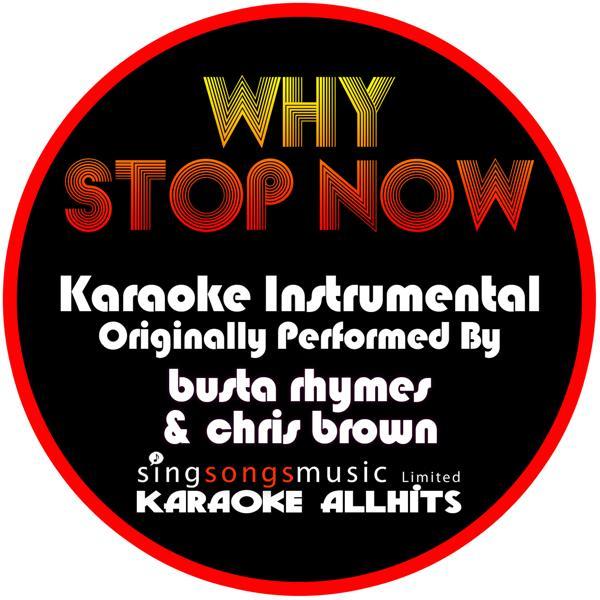 Альбом: Why Stop Now (Originally Performed By Busta Rhymes & Chris Brown) [Instrumental Version]
