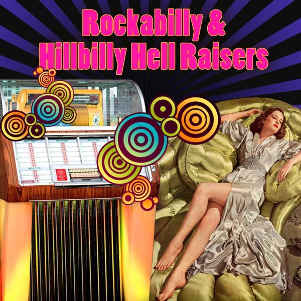 Альбом: Rockabilly & Hillbilly Hell Raisers
