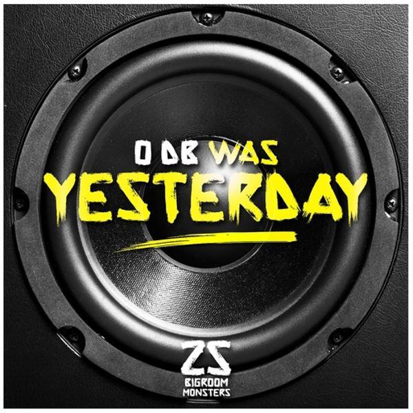 Альбом: 0 DB Was Yesterday! 25 Bigroom Monsters
