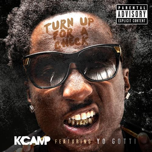K Camp, Yo Gotti - Turn Up For A Check  (2014)