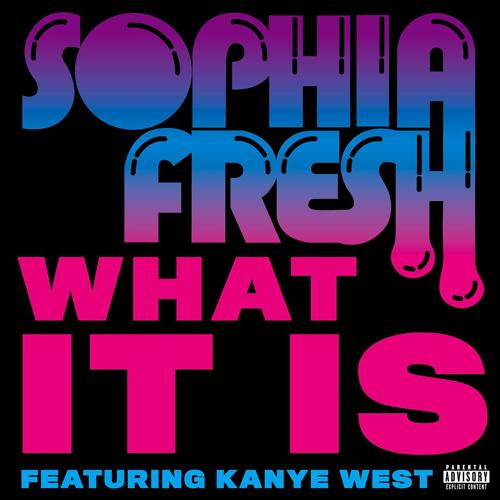 Sophia Fresh, Kanye West - What It Is (feat. Kanye West)  (2008)