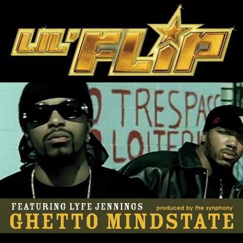 Lil' Flip, Lyfe Jennings - Ghetto Mindstate (feat. Lyfe Jennings) [Radio Version]  (2006)