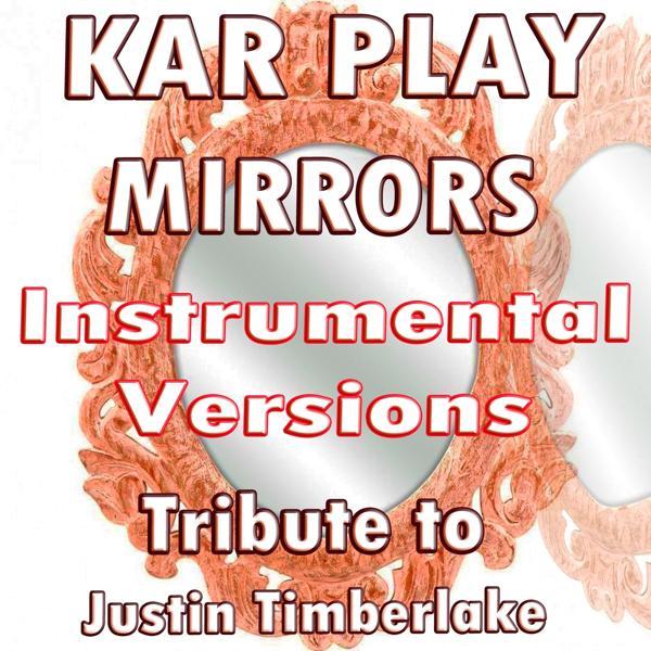 Альбом: Mirrors (Instrumental Versions: Tribute to Justin Timberlake)
