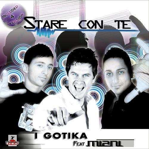 I Gotika Feat Miani - Stare Con Te (Tab Remix)  (2010)
