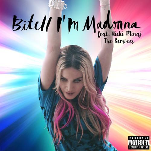 Madonna, Nicki Minaj - Bitch I'm Madonna (Oscar G 305 Dub)  (2015)