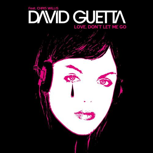 David Guetta - Love Don't Let Me Go (Main Mix)  (2002)