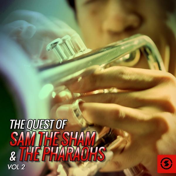Альбом: The Quest of Sam the Sham & the Pharaohs, Vol. 2