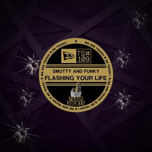 Smutty and Funky - Flashing Your Life (Original Mix)  (2015)