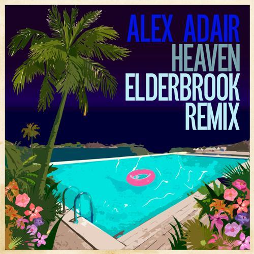 Alex Adair - Heaven (Elderbrook Remix)  (2015)
