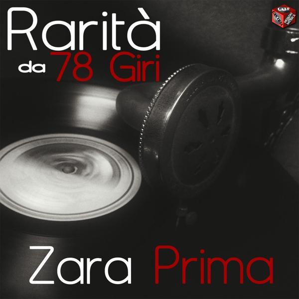 Альбом: Rarità da 78 Giri: Zara Prima