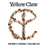 Yellow Claw - In My Room (feat. Ty Dolla $ign & Tyga)