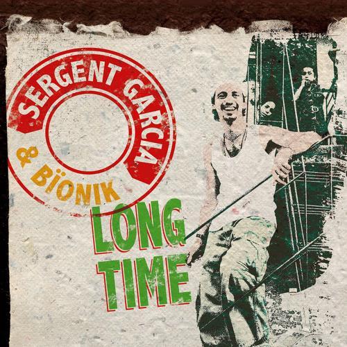 Sergent Garcia - Long Time  (2005)