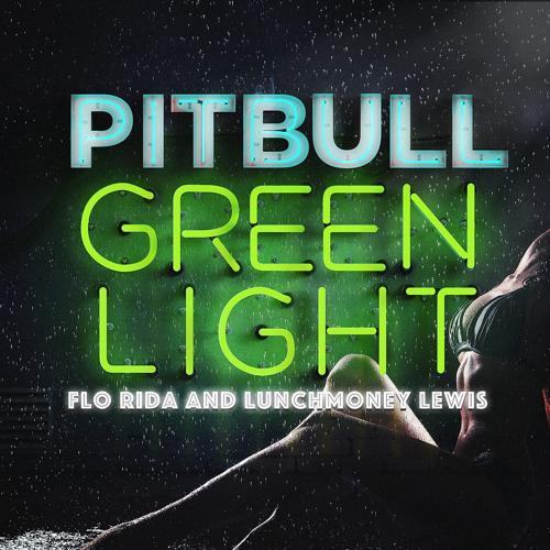 Pitbull, Flo Rida, LunchMoney Lewis - Greenlight  (2016)