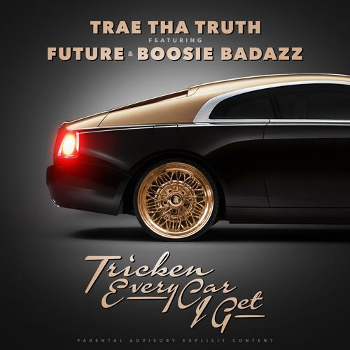Trae Tha Truth, Boosie Badaazz, Future - Tricken Every Car I Get (feat. Future & Boosie Badaazz)  (2015)